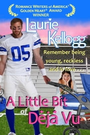 A Little Bit of Deja Vu - The Return to Redemption Series Book One ebook by Laurie Kellogg