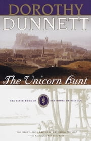 The Unicorn Hunt - The Fifth Book of the House of Niccolo ebook by Dorothy Dunnett