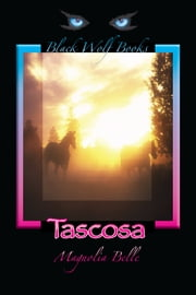 Tascosa ebook by Magnolia Belle