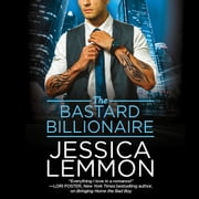 The Bastard Billionaire audiobook by Jessica Lemmon