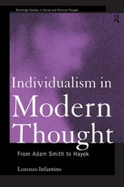 Individualism in Modern Thought - From Adam Smith to Hayek ebook by Lorenzo Infantino
