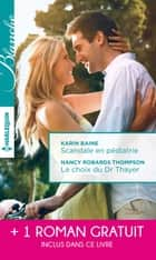 Scandale en pédiatrie - Le choix du Dr Thayer - Coup de foudre en Australie - (promotion) ebook by Karin Baine, Nancy Robards Thompson, Marion Lennox