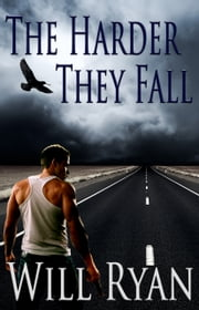 The Harder They Fall ebook by Will Ryan