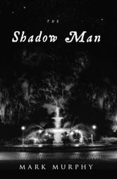 The Shadow Man ebook by Mark Murphy