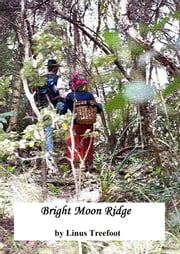 Bright Moon Ridge ebook by Linus Treefoot