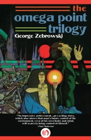 The Omega Point Trilogy ebook by George Zebrowski