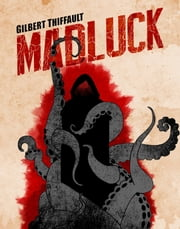 Madluck ebook by Gilbert Thiffault