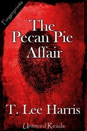 The Pecan Pie Affair ebook by T. Lee Harris