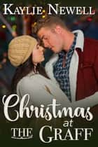 Christmas at the Graff ebook by Kaylie Newell