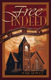 Free Indeed - Heroes of Black Christian History ebook by Mark Sidwell
