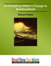 Sir Humphrey Gilbert's Voyage To Newfoundland ebook by Hayes Edward