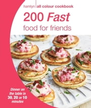 200 Fast Food for Friends - Hamlyn All Colour Cookbook ebook by Hamlyn