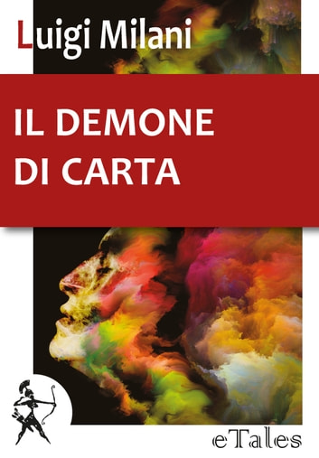 Il demone di carta ebook by Luigi Milani
