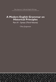 A Modern English Grammar on Historical Principles - Volume 4. Syntax (third volume) ebook by Otto Jespersen
