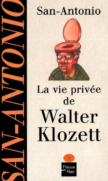 La vie privée de Walter Klozett ebook by SAN-ANTONIO