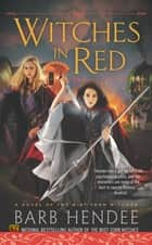 Witches in Red ebook by Barb Hendee