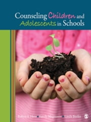 Counseling Children and Adolescents in Schools ebook by Robyn S. Hess,Sandy Magnuson,Linda M. Beeler