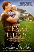 Texas Lullaby ebook by Cynthia D'Alba