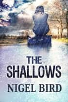 The Shallows ebook by nigel bird