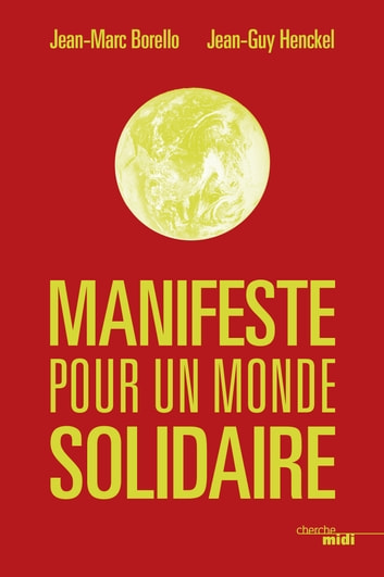 Manifeste pour un monde solidaire ebook by Jean-Marc BORELLO,Jean-Guy HENCKEL
