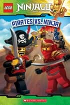 Pirates vs. Ninja (LEGO Ninjago: Reader) ebook by Tracey West