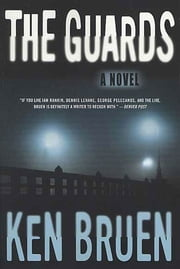 The Guards - A Novel ebook by Ken Bruen