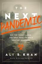 The Next Pandemic ebook by Ali Khan,William Patrick