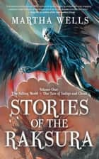 Stories of the Raksura ebook by Martha Wells