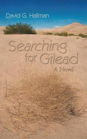 Searching for Gilead - A Novel ebook by David G. Hallman