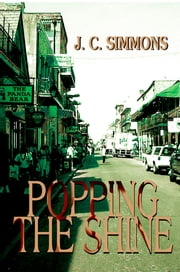 Popping the Shine ebook by JC Simmons