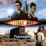 Doctor Who: Peacemaker audiobook by James Swallow