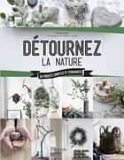 Détournez la nature ebook by Sonia Lucano