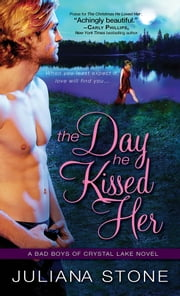 The Day He Kissed Her ebook by Juliana Stone