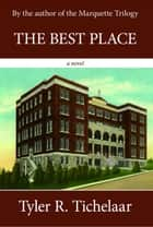 The Best Place ebook by Tyler Tichelaar