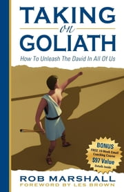 Taking on Goliath - How to Unleash the David in All of Us ebook by Rob Marshall