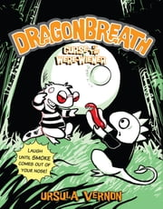 Dragonbreath #3 - Curse of the Were-wiener ebook by Ursula Vernon