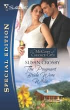 The Pregnant Bride Wore White ebook by Susan Crosby