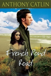 French Pond Road ebook by Catlin, Anthony