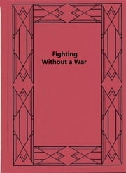 Fighting Without a War: An Account of Military Intervention in North Russia ebook by Ralph Albertson