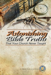 Astonishing Bible Truths That Your Church Never Taught ebook by Yahweh's Restoration Ministry