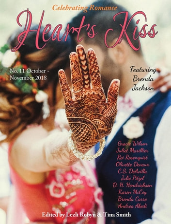 Heart's Kiss: Issue 11, October-November 2018: Featuring Brenda Jackson - Heart's Kiss, #11 ebook by Brenda Jackson,Juliet Marillier,D. H. Hendrickson
