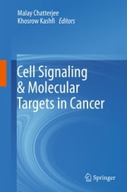 Cell Signaling & Molecular Targets in Cancer ebook by Malay Chatterjee,Khosrow Kashfi