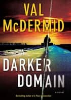 A Darker Domain ebook by Val McDermid