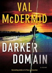 A Darker Domain - A Novel ebook by Val McDermid
