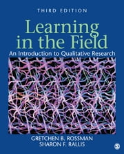 Learning in the Field - An Introduction to Qualitative Research ebook by Gretchen B. Rossman,Sharon F Rallis