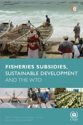 Fisheries Subsidies, Sustainable Development and the WTO ebook by