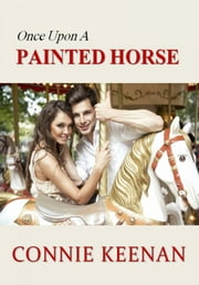 Once Upon A Painted Horse ebook by Connie Keenan