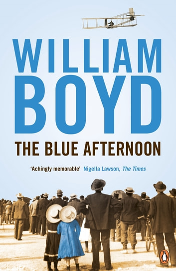 The Blue Afternoon ebook by William Boyd