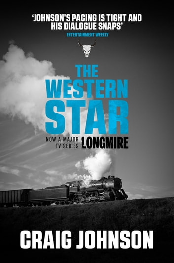 The Western Star - An exciting instalment of the best-selling, award-winning series - now a hit Netflix show! ebook by Craig Johnson