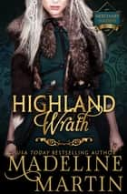 Highland Wrath ebook by Madeline Martin